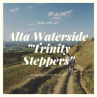 Alta Waterside - Trinity Steppers!
