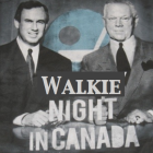 Walkie Night in Canada