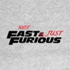 Not Fast, Just Furious