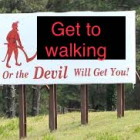 Get Walking, or the devil will get you!