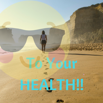 To your HEALTH!!