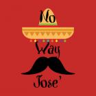 No Way Jose!